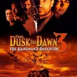 From Dusk Till Dawn 3: The Hangman's Daughter (Od sumraka do svitanja 3: Dželatova kći) 2000