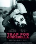 Trap For Cinderella (Zamka za Pepeljugu) 2013