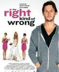 The Right Kind of Wrong (Loše na dobar način) 2013