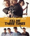 Kill Me Three Times (Ubij me triput) 2014