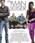 My Man Is A Loser (Od gubutnika do zavodnika) 2014