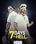 7 Days in Hell (Sedam dana u paklu) 2015