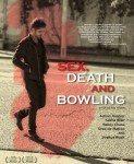 Sex, Death And Bowling (Seks, smrt i kuglanje) 2015