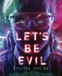 Let's Be Evil (Budimo zli) 2016