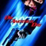 007 James Bond: Die Another Day (Džejms Bond: Umri drugi dan) 2002