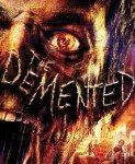 The Demented (Bezumni) 2013