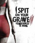 I Spit On Your Grave: Vengeance Is Mine (Pljujem ti na grob 3: Osveta je moja) 2015